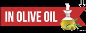 IN OLIVE OIL